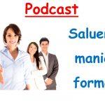 Saluer en français (langage formel) Podcast Niveau A1