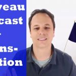 French avec Nous – Podcast avec la transcription !