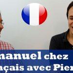 Emmanuel chez Français avec Pierre (podcast + tanscription)