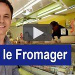 Au Marché (2) : Chez le Fromager