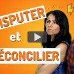 Se Disputer / Se Réconcilier en Français