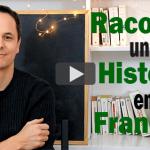 Raconter une Histoire en Français à la 1re Personne