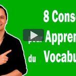 8 Conseils pour Apprendre du Vocabulaire