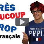 BEAUCOUP, TRÈS, TROP en Français