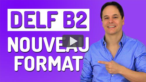 delf b2 nouveau format