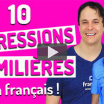 10 Expressions familières très courantes en français