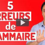 5 Erreurs de Grammaire en Français à Éviter!