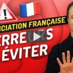 5 erreurs de prononciation à éviter en français