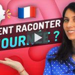 Comment Raconter sa Journée en Français?