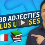 Les 100 Adjectifs les Plus Utilisés en Français