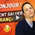 Comment Dire Bonjour en Français?