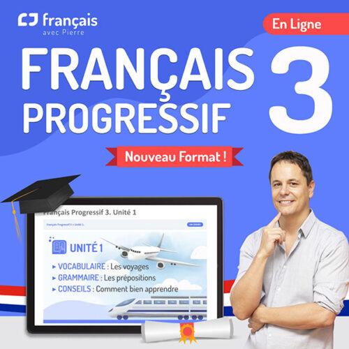 Cours de français - Français Progressif 3
